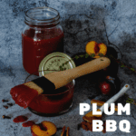 plums, spices and plum bbq sauce